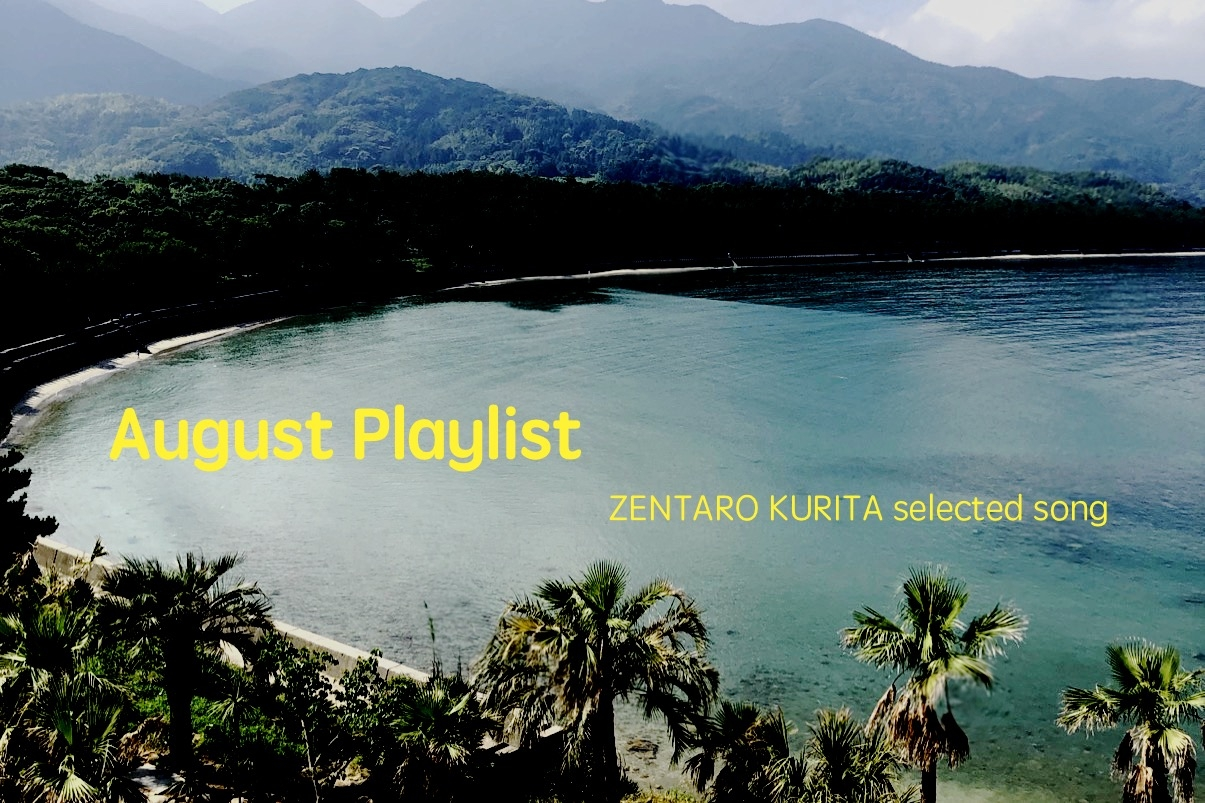 Kurizen'19 Aug. PLAY LIST
